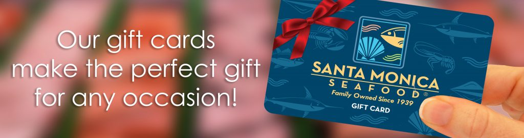 Santa Monica Seafood Gift Cards